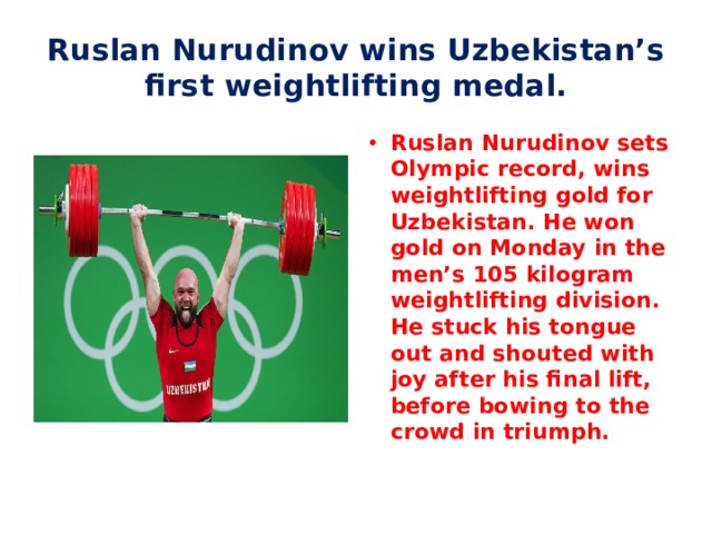 Ruslan Nurudinov wins Uzbekistan's first weightlifting medal.