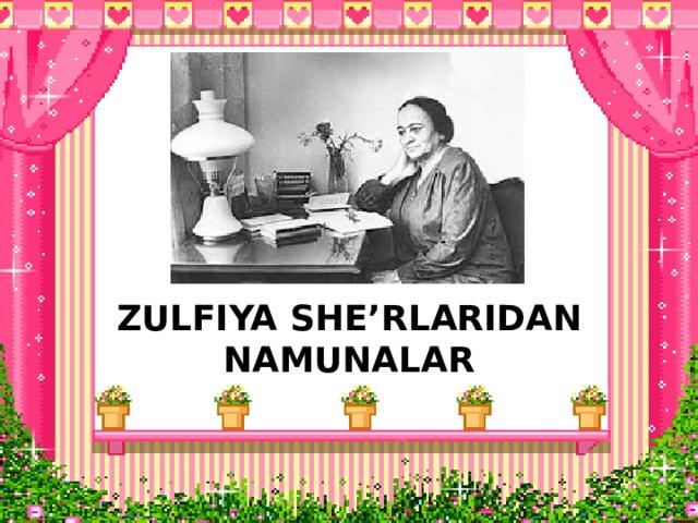 ZULFIYA SHE'RLARIDAN NAMUNALAR