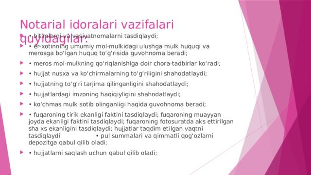Notarial idoralari vazifalari quyidagilar: