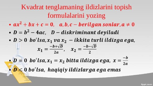 Kvadrat tenglamaning ildizlarini topish formulalarini yozing