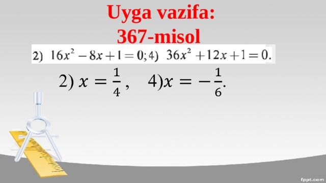 Uyga vazifa:  367-misol