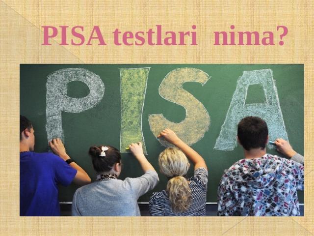 PISA testlari nima?