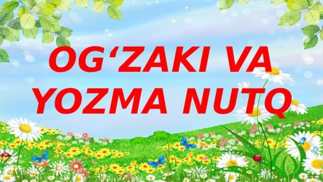 OG'ZAKI VA YOZMA NUTQ