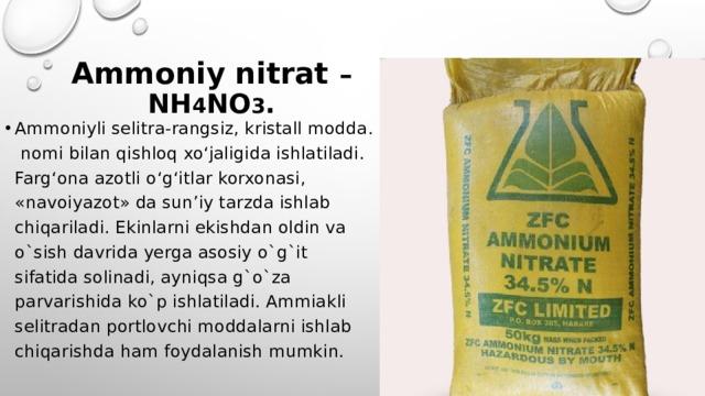 Ammoniy nitrat – NH 4 NO 3 .