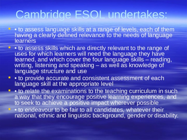 Cambridge ESOL undertakes:
