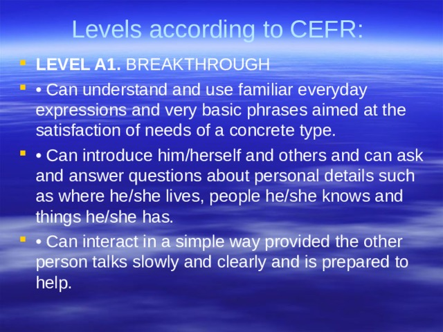 Levels according to CEFR: