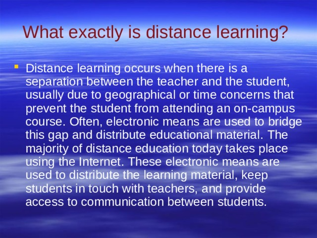 W hat exactly is distance learning?