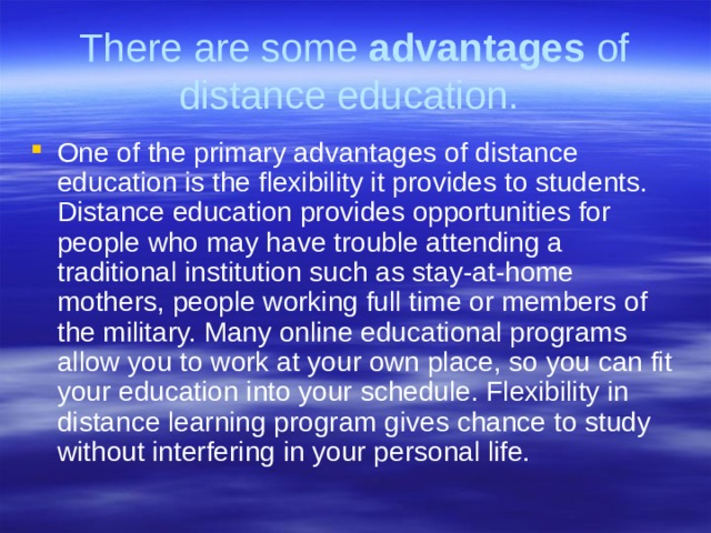 There are some advantages of distance education.