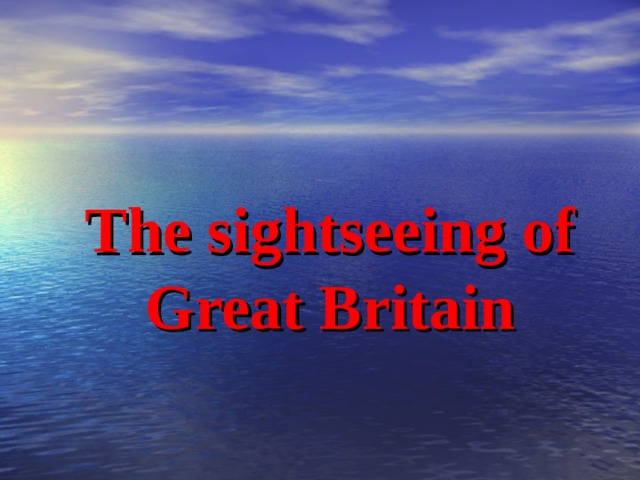 The sightseeing of Great Britain