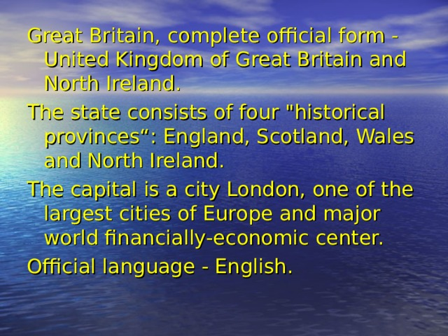Great Britain, complete official form - United Kingdom of Great Britain and North Ireland. The state consists of four