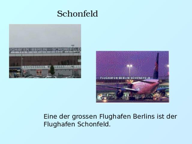 Schonfeld Eine der grossen Flughafen Berlins ist der Flughafen Schonfeld.