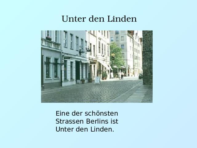 Unter den Linden Eine der schönsten Strassen Berlins ist Unter den Linden.
