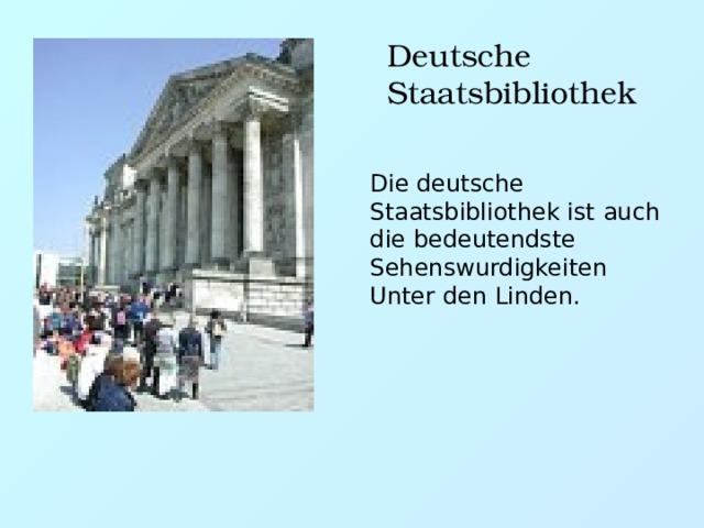 Deutsche Staatsbibliothek Die deutsche Staatsbibliothek ist auch die bedeutendste Sehenswurdigkeiten Unter den Linden.