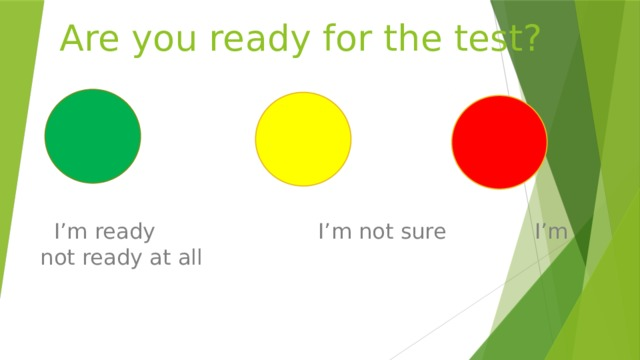 Are you ready for the test?  I'm ready I'm not sure I'm not ready at all