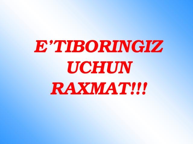 E'TIBORINGIZ UCHUN RAXMAT!!!
