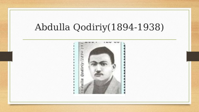 Abdulla Qodiriy(1894-1938)