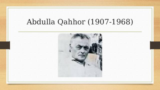 Abdulla Qahhor (1907-1968)