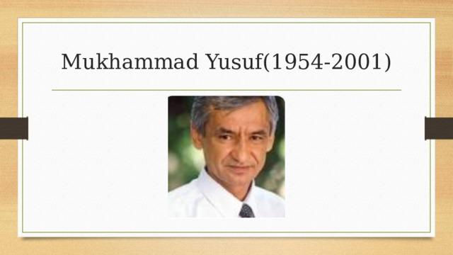 Mukhammad Yusuf(1954-2001)