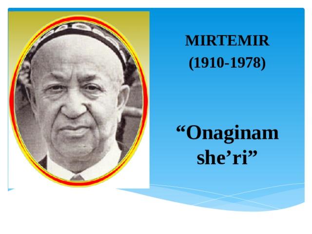 """MIRTEMIR (1910-1978)   """" Onaginam she'ri"""""""