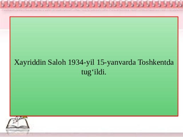 Xayriddin Saloh 1934-yil 15-yanvarda Toshkentda tug'ildi.