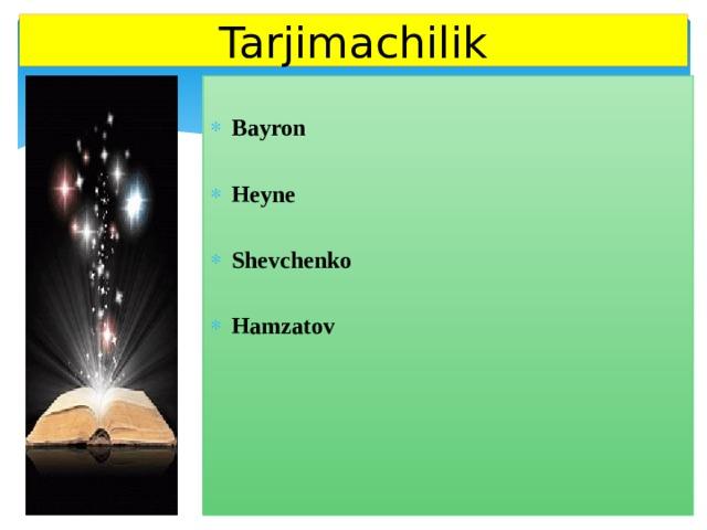 Tarjimachilik  Bayron  Heyne  Shevchenko  Hamzatov