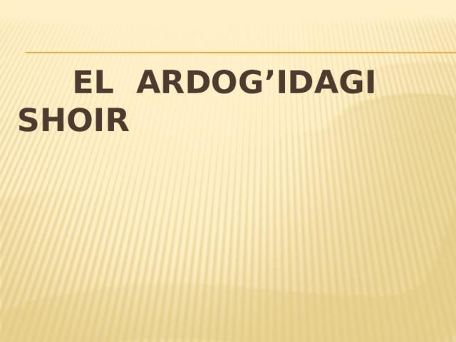 El ardog'idagi shoir