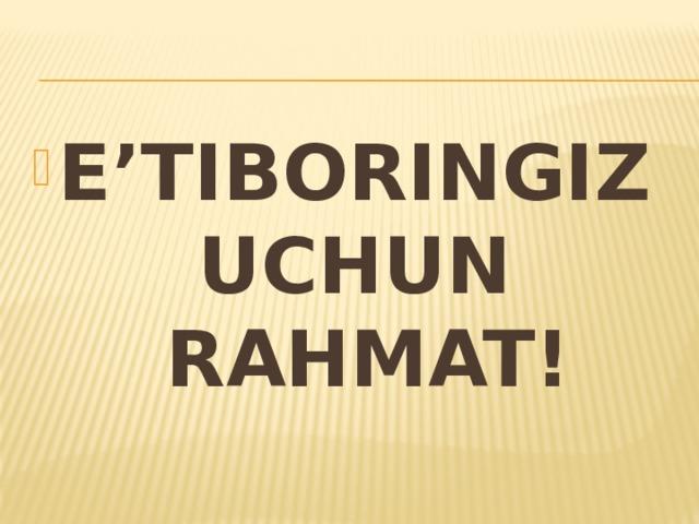 E'TIBORINGIZ UCHUN RAHMAT!