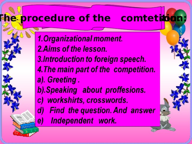 The procedure of the lesson: The procedure of the comtetition: