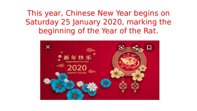 This year, Chinese New Year begins on Saturday 25 January 2020, marking the beginning of the Year of the Rat.