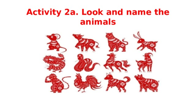 Activity 2a. Look and name the animals
