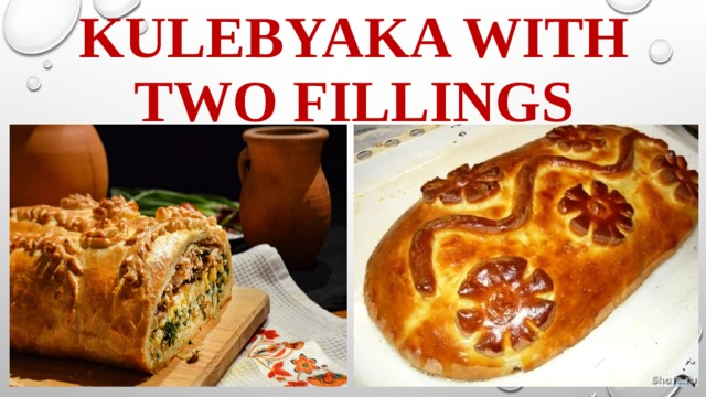 Kulebyaka with two fillings