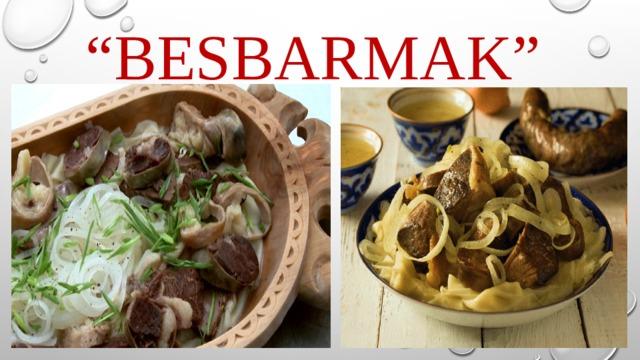 """ BesBarmak"""