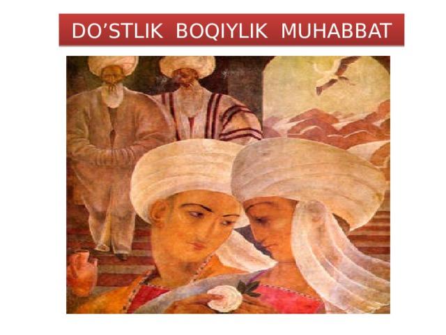 DO'STLIK BOQIYLIK MUHABBAT