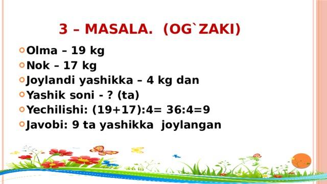 3 – masala. (og`zaki)