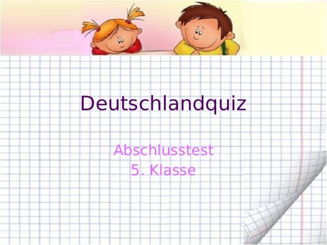 Deutschlandquiz Abschlusstest 5. Klasse