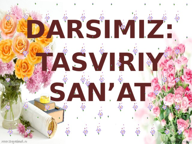 DARSIMIZ: TASVIRIY SAN'AT