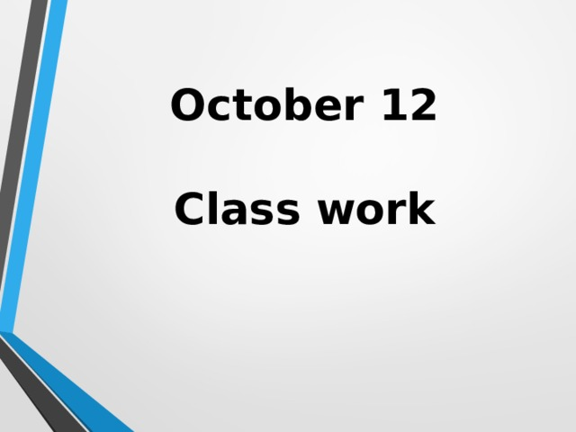 October 12   Class work