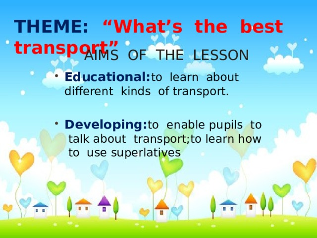 """THEME: """"What's the best transport"""" Aims of the lesson"""