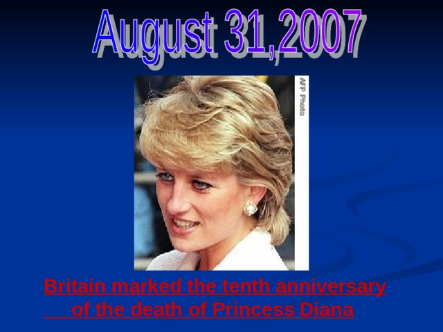 Britain marked the tenth anniversary  of the death of Princess Diana
