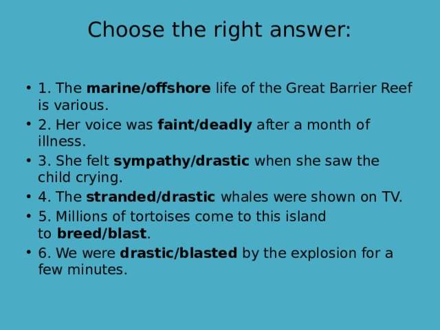 Choose the right answer: