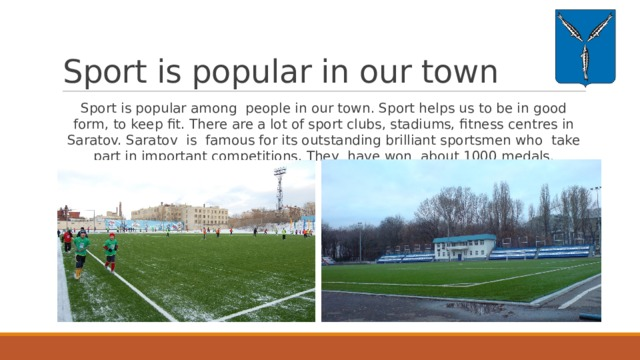 Sport is popular in our town