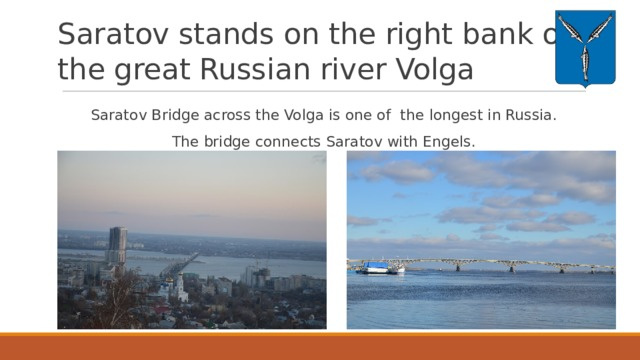 Saratov stands on the right bank of the great Russian river Volga