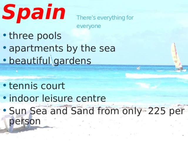 Spain There's everything for everyone