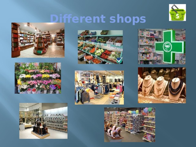Different shops