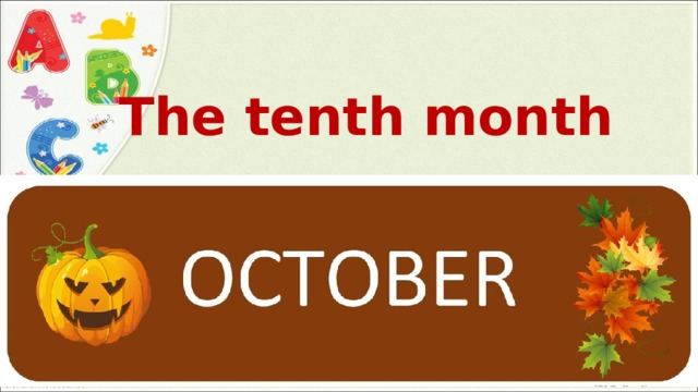 The tenth month