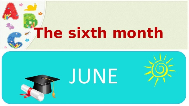 The sixth month