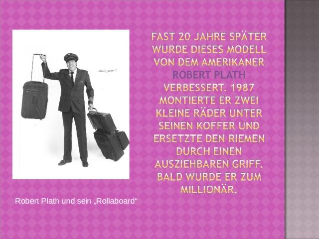 """Robert Plath und sein """"Rollaboard"""""""