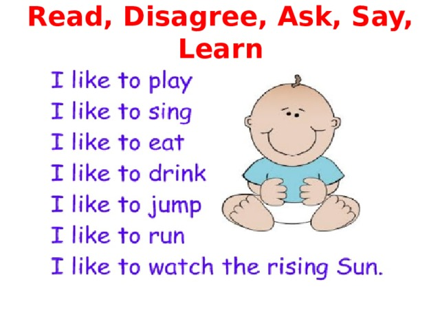Read, Disagree, Ask, Say, Learn