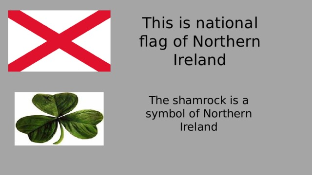 This is national flag of Northern Ireland The shamrock is a symbol of Northern Ireland