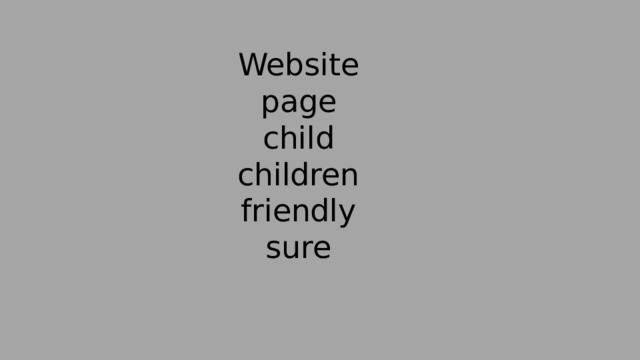 Website  page  child  children  friendly  sure